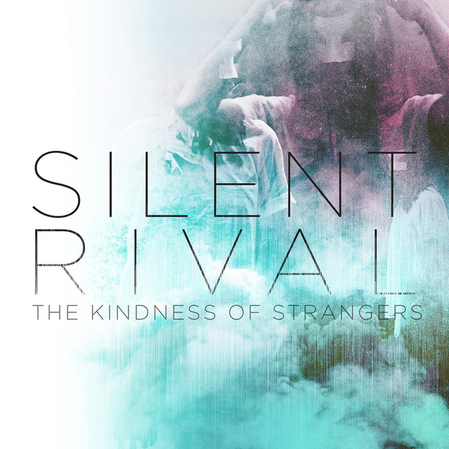 The Kindness Of Strangers | Silent Revival
